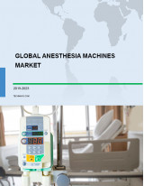 Global Anesthesia Machines Market 2019-2023