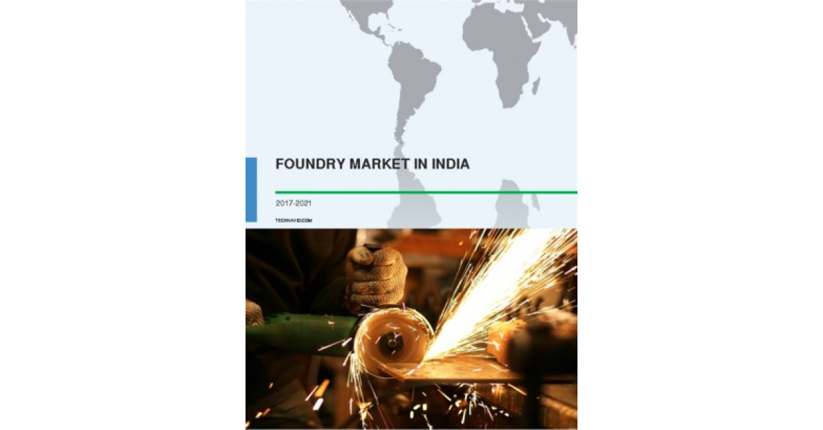 Foundry Market in India - Industry trends and analysis