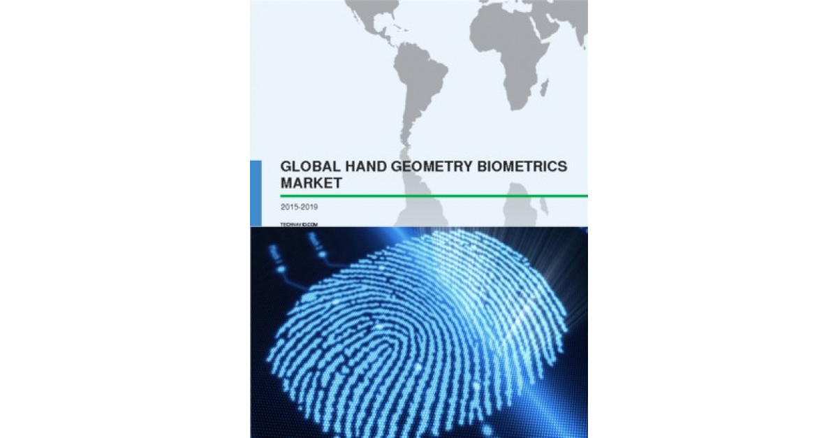 Global Hand Geometry Biometrics Market 2015-2019 | Market