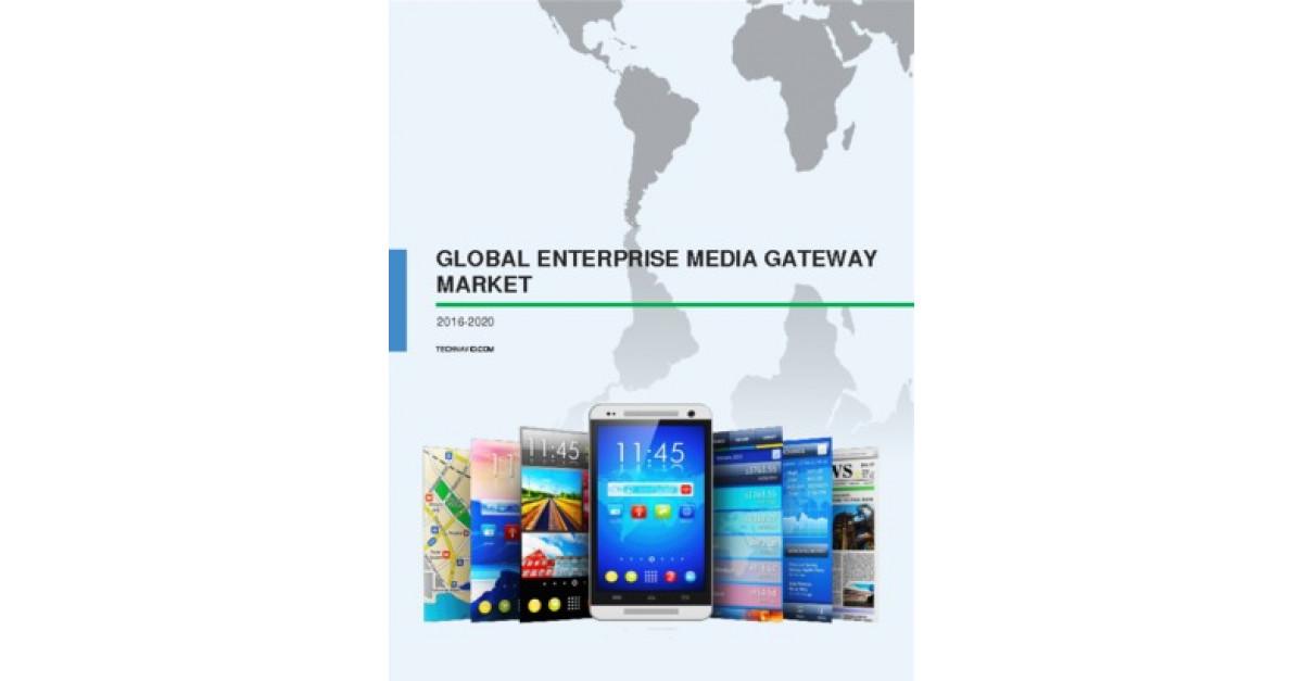 Global Enterprise Media Gateway Market 2016-2020 | Market