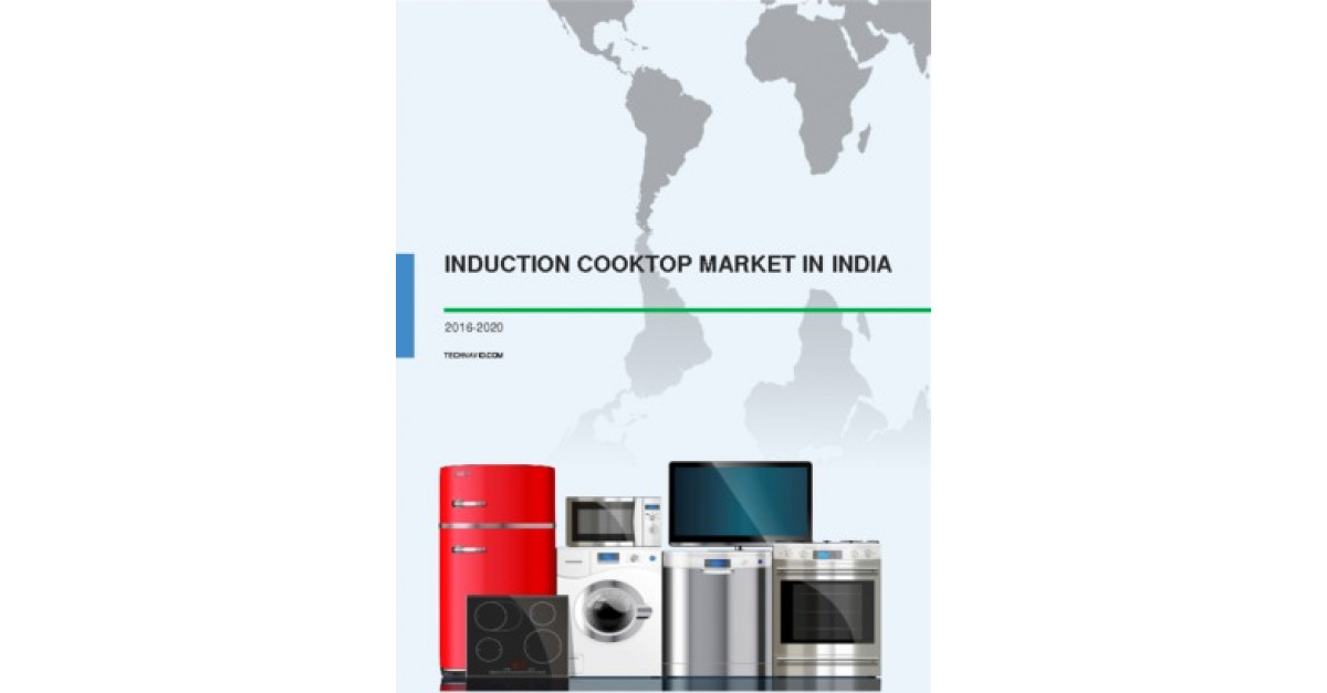Induction Cooktop Market In India 2016 2020 Market