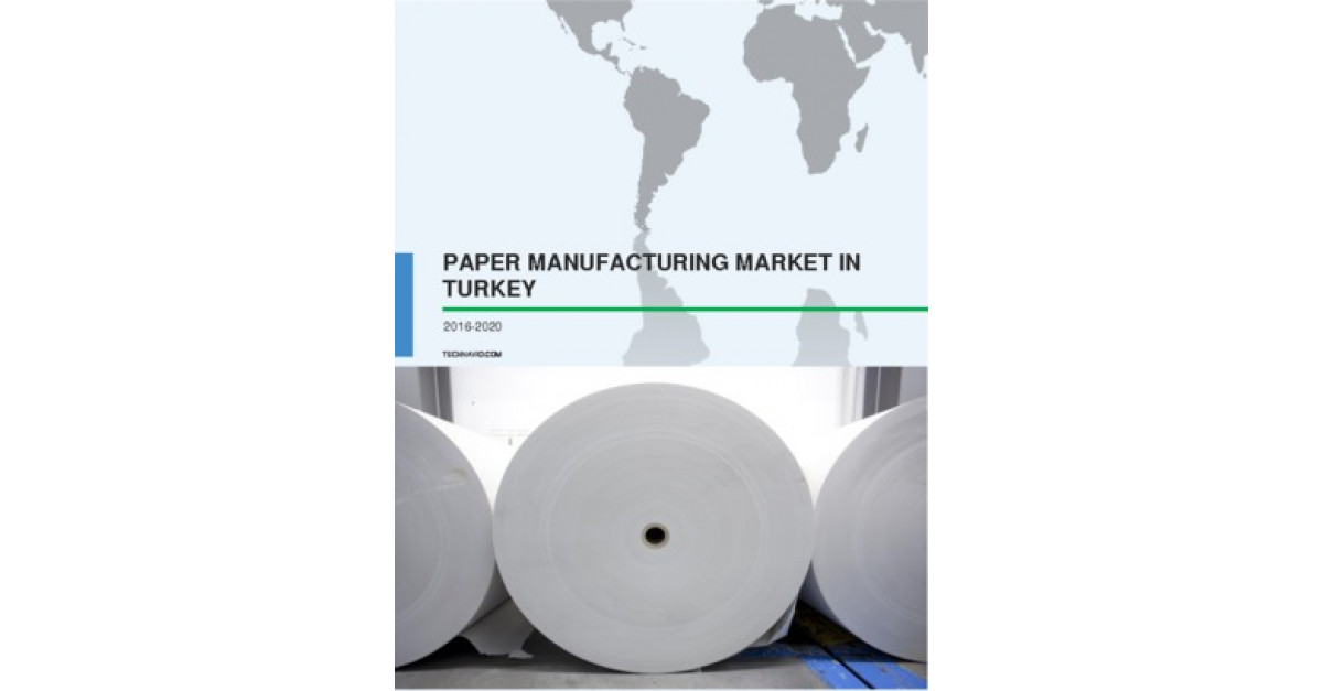 Paper Manufacturing Market in Turkey 2016-2020 | Market Research